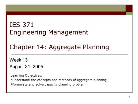 IES 371 Engineering Management Chapter 14: Aggregate Planning