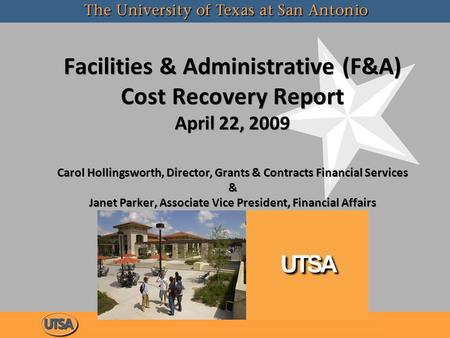 Facilities & Administrative (F&A) Cost Recovery Report April 22, 2009 Carol Hollingsworth, Director, Grants & Contracts Financial Services & Janet Parker,