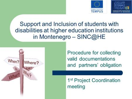 Support and Inclusion of students with disabilities at higher education institutions in Montenegro – Procedure for collecting valid documentations.
