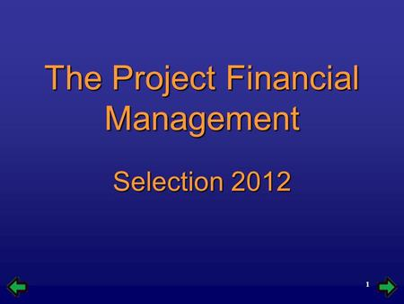 1 The Project Financial Management Selection 2012.