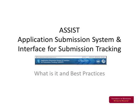 ASSIST Application Submission System & Interface for Submission Tracking What is it and Best Practices.