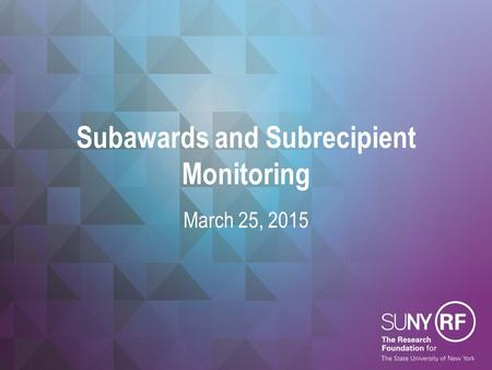 Subawards and Subrecipient Monitoring