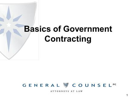 1 Basics of Government Contracting. Federal Procurement Background The U.S. Government is the world's largest purchaser of goods and services 2.