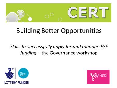Building Better Opportunities Skills to successfully apply for and manage ESF funding - the Governance workshop.