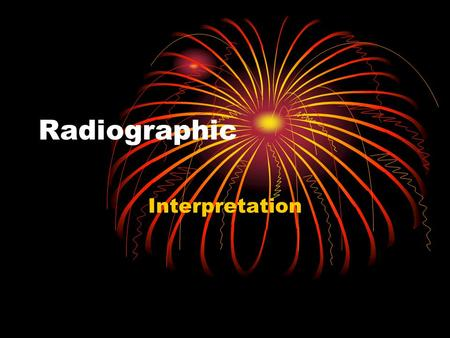 Radiographic Interpretation.