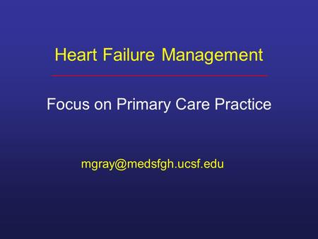 Heart Failure Management Focus on Primary Care Practice.