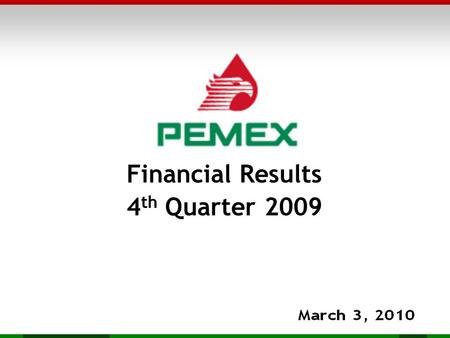 Financial Results 4 th Quarter 2009. 2 4Q09 Main Highlights Upstream Downstream International Trade Financial Results Other Relevant Topics Questions.