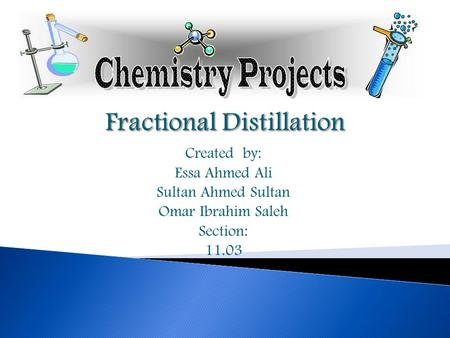 Created by: Essa Ahmed Ali Sultan Ahmed Sultan Omar Ibrahim Saleh Section: 11.03.