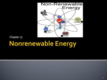 Chapter 17 Nonrenewable Energy.