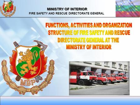 MINISTRY OF INTERIOR FIRE SAFETY AND RESCUE DIRECTORATE GENERAL.