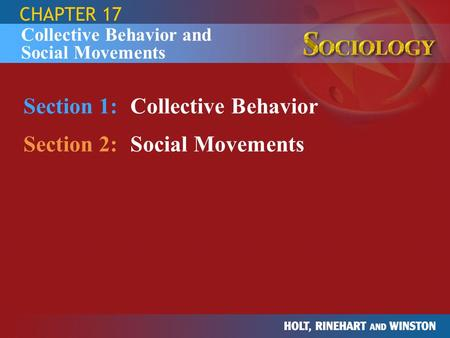 Section 1: Collective Behavior Section 2: Social Movements