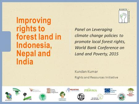 Improving rights to forest land in Indonesia, Nepal and India Panel on Leveraging climate change policies to promote local forest rights, World Bank Conference.