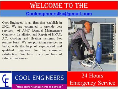 Welcome To The Cool Engineers is an firm that establish in 2002. We are commited to provide best services of AMC (Annual Maintenance Contract), Installation.
