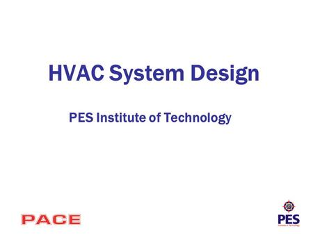 HVAC System Design PES Institute of Technology. Objective Goal: To develop an automotive air-conditioning system that is smaller and lighter than with.