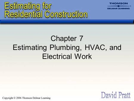 Chapter 7 Estimating Plumbing, HVAC, and Electrical Work.