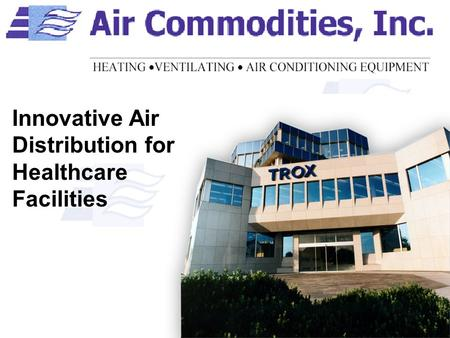 Innovative Air Distribution for Healthcare Facilities.