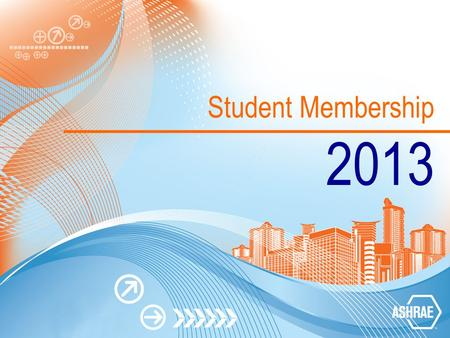 Student Membership 2013. About ASHRAE ASHRAE Mission To advance the arts and sciences of heating, ventilating, air conditioning and refrigerating to serve.