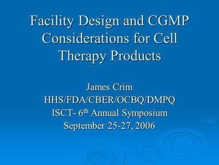 Facility Design and CGMP Considerations for Cell Therapy Products