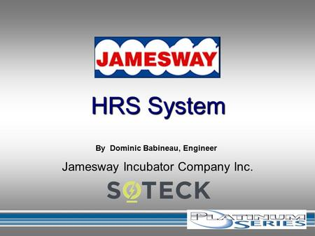 Jamesway Incubator Company Inc. HRS System By Dominic Babineau, Engineer.