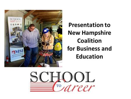 Presentation to New Hampshire Coalition for Business and Education.