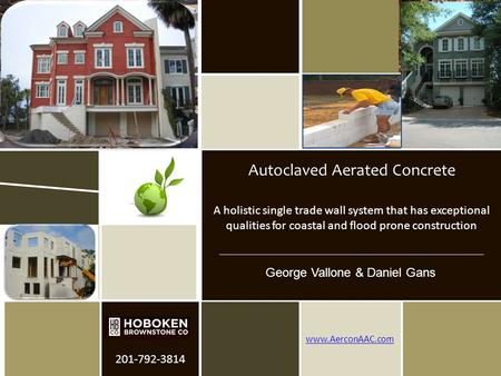 Hoboken Brownstone Company Provider Number- 38115980 August 31, 2012 201-792-3814 www.AerconAAC.com A holistic single trade wall system that has exceptional.