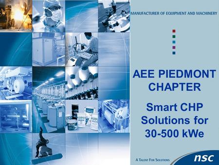 1 AEE PIEDMONT CHAPTER Smart CHP Solutions for 30-500 kWe.