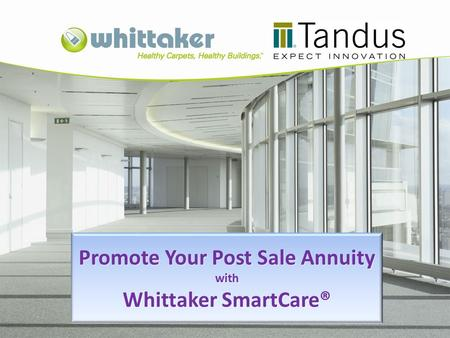 Promote Your Post Sale Annuity with Whittaker SmartCare®