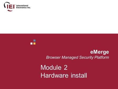 EMerge Browser Managed Security Platform Module 2 Hardware install.
