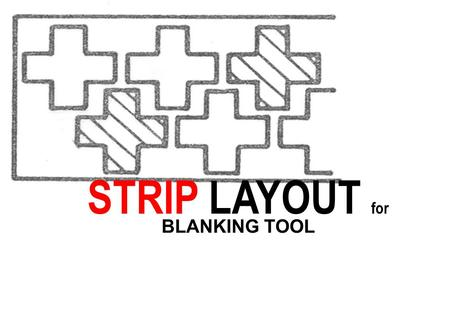 STRIP LAYOUT for BLANKING TOOL.