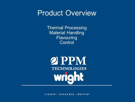 Product Overview Thermal Processing Material Handling Flavouring Control.