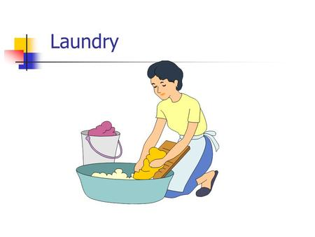 Laundry. Supplies Detergent or Soap Stain Remover Fabric Softener Bleach Thread, Needles, Buttons.