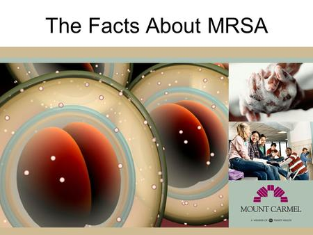 The Facts About MRSA.