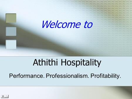 Performance. Professionalism. Profitability. Athithi Hospitality Welcome to.