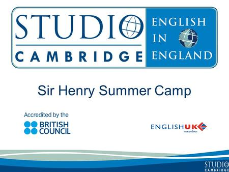 Sir Henry Summer Camp. Studio Cambridge - an overview Studio Cambridge is the oldest English Language School in Cambridge, England We are not part of.