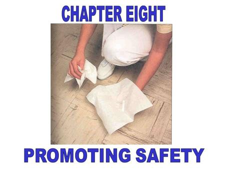 CHAPTER EIGHT PROMOTING SAFETY.