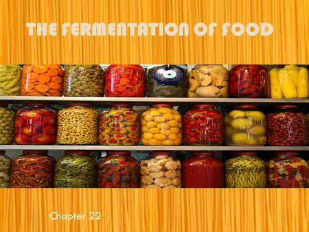 The Fermentation of Food