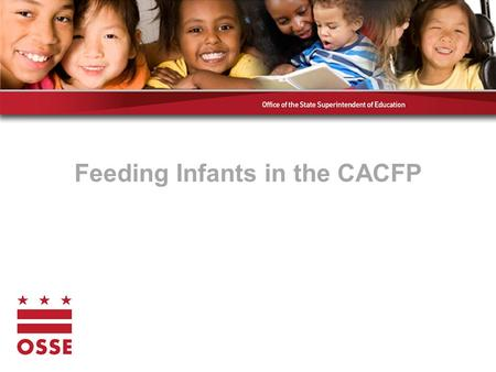 Feeding Infants in the CACFP. First… Are you thinking of enrolling infants but don't currently? Contact your Specialist for training!