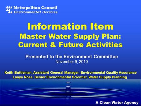 Metropolitan Council Environmental Services A Clean Water Agency Presented to the Environment Committee November 9, 2010 Information Item Master Water.