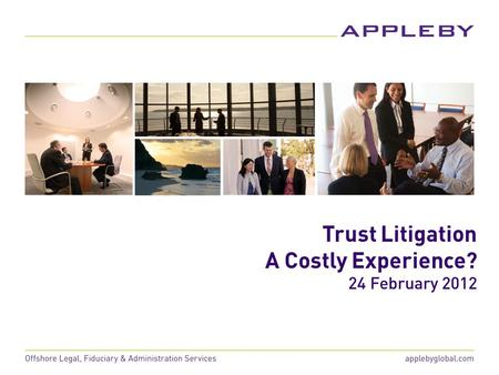 Trust Litigation A Costly Experience? 24 February 2012.