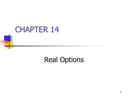 CHAPTER 14 Real Options.
