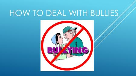 HOW TO DEAL WITH BULLIES. ESSENTIAL QUESTIONS  What is bullying?  How can I help other people who are being bullied?  How can I help myself if I am.