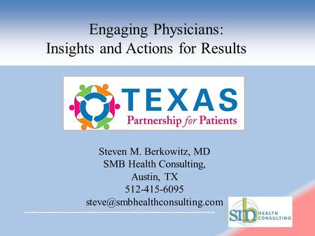 Steven M  Berkowitz, MD SMB Health Consulting Austin, TX This is NOT