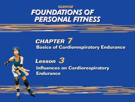 2 What You Will Do Describe how cardiorespiratory endurance is measured. Identify factors that influence cardiorespiratory endurance. Evaluate the effect.