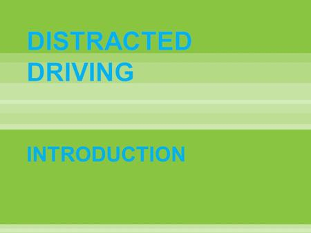 INTRODUCTION. + = AAt any given daylight moment, some 13.5 million drivers are on hand-held phones, according to a recent study by NHTSA.