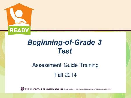 Beginning-of-Grade 3 Test Assessment Guide Training Fall 2014.