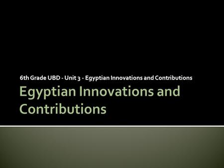 Egyptian Innovations and Contributions
