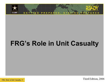 FRG: Role in Unit Casualty | 1 FRG's Role in Unit Casualty Third Edition, 2006.