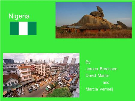 Nigeria By Jeroen Berensen David Marler and Marcia Vermeij.