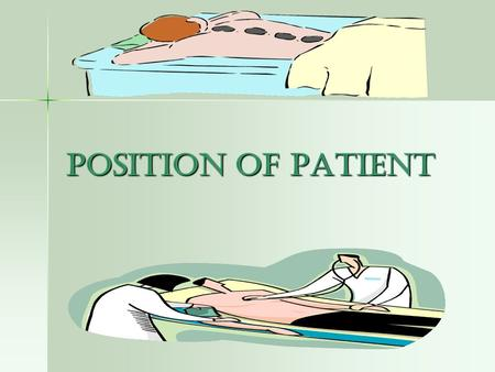 Position of patient. Semi-Fowler's position (supported) Pillow to support head, neck, and upper back to prevent hyperextension of neck. Pillow to support.