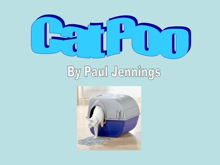 Cat Poo By Paul Jennings.